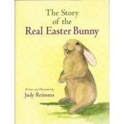 The Story of the Real Easter Bunny by Judy Reinsma