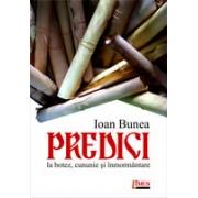 Predici la botez, nunta si inmormantare, editia a treia (prefata de Ioan Chirila) - Bunea, Ioan.