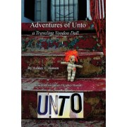 Adventures of Unto: A Traveling Voodoo Doll
