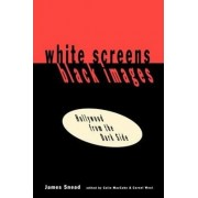 White Screens/Black Images by James Snead