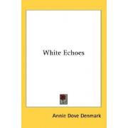 White Echoes by Annie Dove Denmark