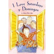 I Love Saturdays Y Domingos by Alma Flor Ada