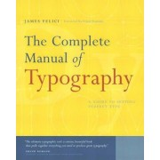 The Complete Manual of Typography by Jim Felici