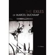 The Exiles of Marcel Duchamp by Thomas J. Demos