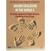 Higher Education in the World: 5 by Global University Network for Innovation (Guni)