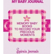 My Baby Journal by Spirala Journals