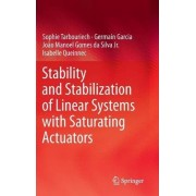 Stability and Stabilization of Linear Systems with Saturating Actuators by Sophie Tarbouriech