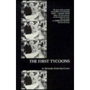 The First Tycoons by Richard Dyer MacCann