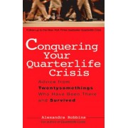 Conquering Your Quarterlife Crisis by Alexandra Robbins