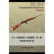 U.S. Carbine, Caliber .30, M1 Field Manual by War Department