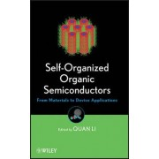 Self-Organized Organic Semiconductors by Quan Li