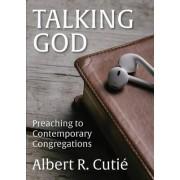 Talking God by Albert R Cutie