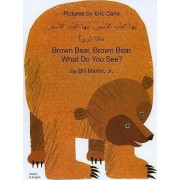 Brown Bear, Brown Bear, What Do You See? In Arabic and English by Jr. Bill Martin