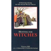 Hunting for Witches by Frances Hill