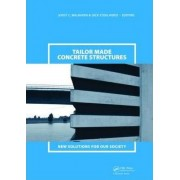 Tailor Made Concrete Structures by Joost C. Walraven