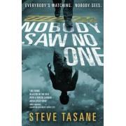 Nobody Saw No One by Steve Tasane