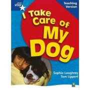 Rigby Star Non-Fiction Blue Level: I Take Care of My Dog Teaching Version Framework Edition