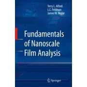 Fundamentals of Nanoscale Film Analysis by Terry L. Alford