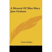 A Memoir of Miss Mary Jane Graham by Charles Bridges