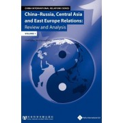 China-Russia, Central Asia & East Europe Relations by Wu Enyuan