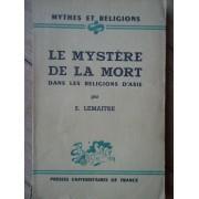 Le Mystere De La Mort Dans Les Religions D'asie - S. Lemaitre