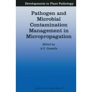 Pathogen and Microbial Contamination Management in Micropropagation by Alan C. Cassells