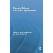 Changing Schools in an Era of Globalization by John Chi-Kin Lee
