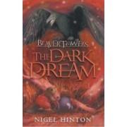 Beaver Towers: The Dark Dream by Nigel Hinton