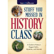 Stuff You Missed in History Class by Howstuffworks Com