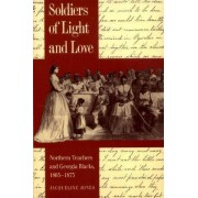 Soldiers of Light and Love by Jacqueline Jones