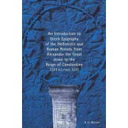 An Introduction to Greek Epigraphy of the Hellenistic and Roman Periods from Alexander the Great Down to the Reign of Constantine by B. H. McLean
