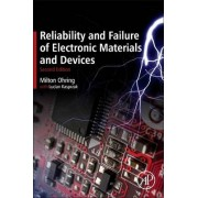 Reliability and Failure of Electronic Materials and Devices by Milton Ohring