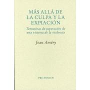 Más allá de la culpa y la expiación by Jean Améry