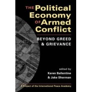 The Political Economy of Armed Conflict by Karen Ballentine