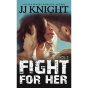Fight for Her #2 by Jj Knight