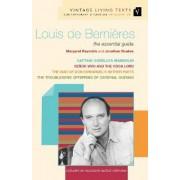 Louis De Bernieres: Captain Corelli's Mandolin, Troublesome Offspring of Cardinal Guzman, Senor Vivo and the Coca Lord, War of Don Emmanuel's Nether Parts by Margaret Reynolds