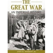 The Great War by John H. Morrow