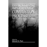 Environmental Implications of Combustion Processes by Ishwar K. Puri