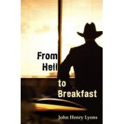 From Hell to Breakfast by John Henry Lyons