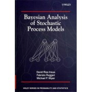 Bayesian Analysis of Stochastic Process Models by Fabrizio Ruggeri