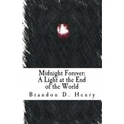 Midnight Forever: A Light at the End of the World