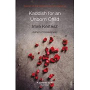 Kaddish for an Unborn Child by Imre Kertesz