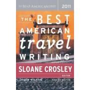 Best American Travel Writing 2011 2011 by Sloane Crosley