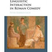 Linguistic Interaction in Roman Comedy by Peter Barrios-Lech