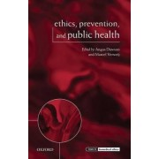 Ethics, Prevention, and Public Health by Angus Dawson