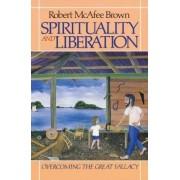 Spirituality and Liberation by Robert McAfee Brown