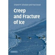 Creep and Fracture of Ice by Erland M. Schulson