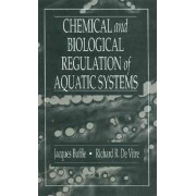 Chemical and Biological Regulation of Aquatic Systems by Jacques Buffle