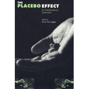 The Placebo Effect by Anne Harrington
