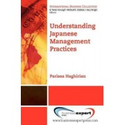 Understanding Japanese Management Practices by Parissa Haghirian